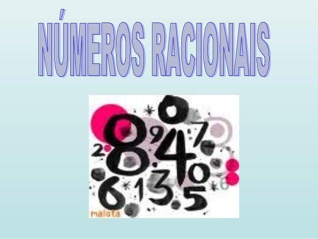 Número racional é todo o número que pode ser representado por uma razão (ou fração) entre dois números inteiros.