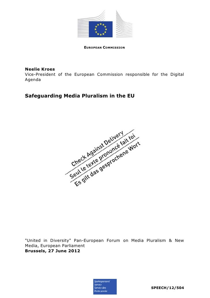 EUROPEAN COMMISSIONNeelie KroesVice-President of the European Commission responsible for the DigitalAgendaSafeguarding Med...