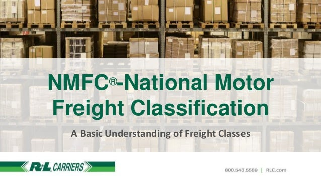 NMFC®-National Motor Freight Classification A Basic Understanding of Freight Classes
