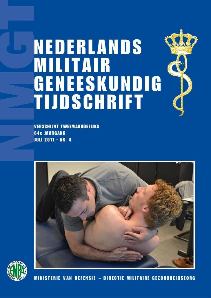 NMG  NEDERLANDS  MILITAIR  GENEESKUNDIG  TIJDSCHRIFT  VERSCHIJNT TWEEMAANDELIJKS  64e JAARGANG  JULI 2011 - NR. 4  MINISTE...