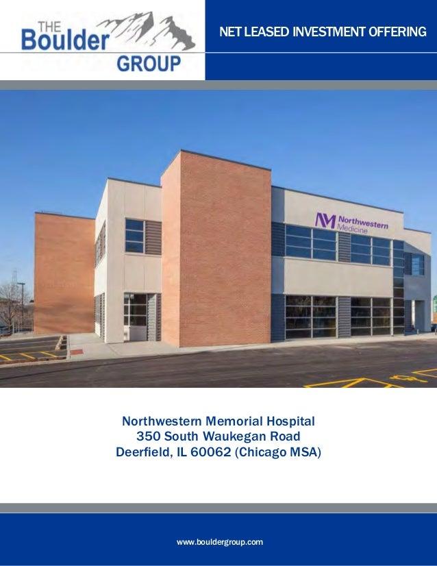 NET LEASED INVESTMENT OFFERING Northwestern Memorial Hospital   350 South Waukegan RoadDeerfield, IL 60062 (Chicago MSA)  ...