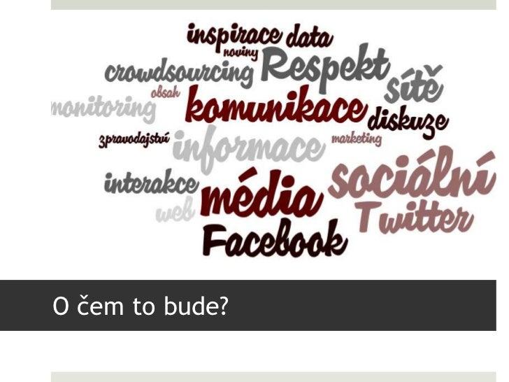 New Media Inspiration 2012 - Využití sociálních sítí v žurnalistice Slide 2