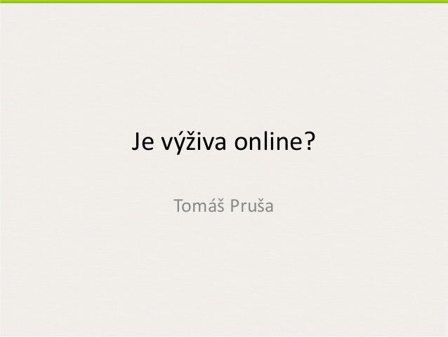Je výživa online?   Tomáš Pruša