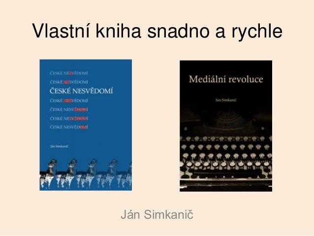 Vlastní kniha snadno a rychle  Ján Simkanič