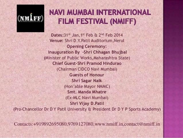 Dates:31st Jan,1st Feb & 2nd Feb 2014 Venue: Shri D.Y.Patil Auditorium,Nerul Opening Ceremony: Inauguration By -Shri Chhag...