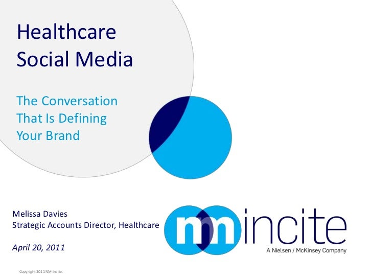 Melissa Davies<br />Strategic Accounts Director, Healthcare<br />April 20, 2011<br />Healthcare Social Media<br />The Conv...