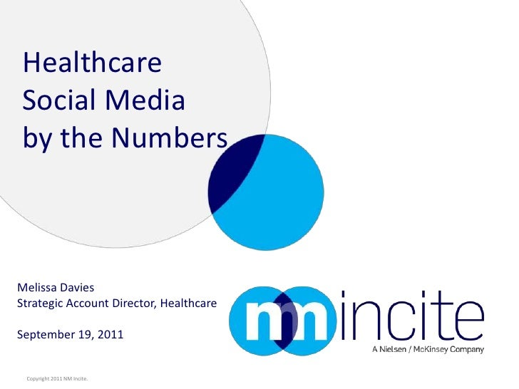 Healthcare Social Media by the Numbers<br />Melissa Davies<br />Strategic Account Director, Healthcare<br />September 19, ...