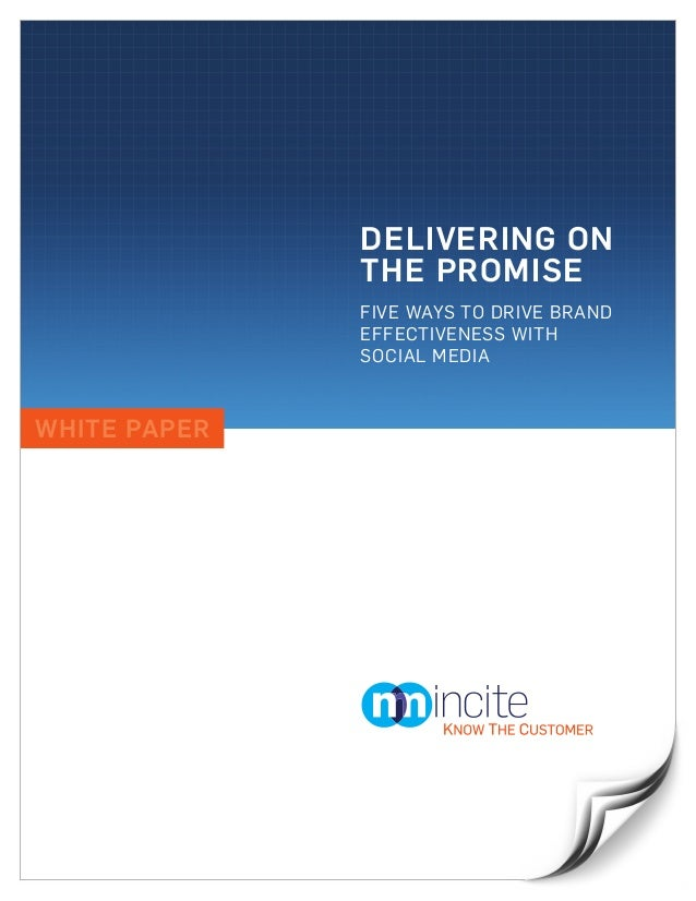 DELIVERING ON              THE PROMISE              FIVE WAYS TO DRIVE BRAND              EFFECTIVENESS WITH              ...