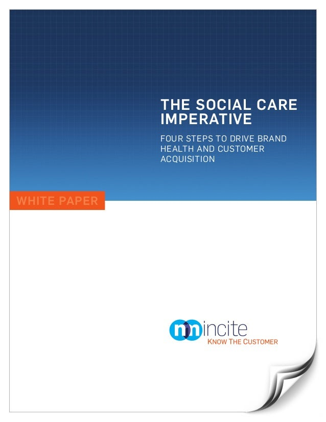 THE SOCIAL CARE              IMPERATIVE              FOUR STEPS TO DRIVE BRAND              HEALTH AND CUSTOMER           ...