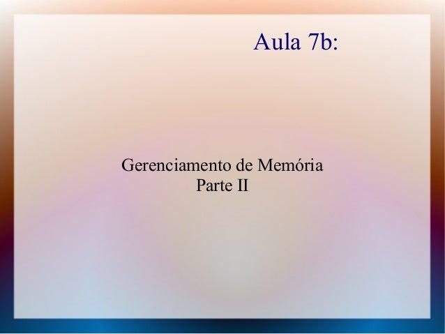 Aula 7b: Gerenciamento de Memória Parte II