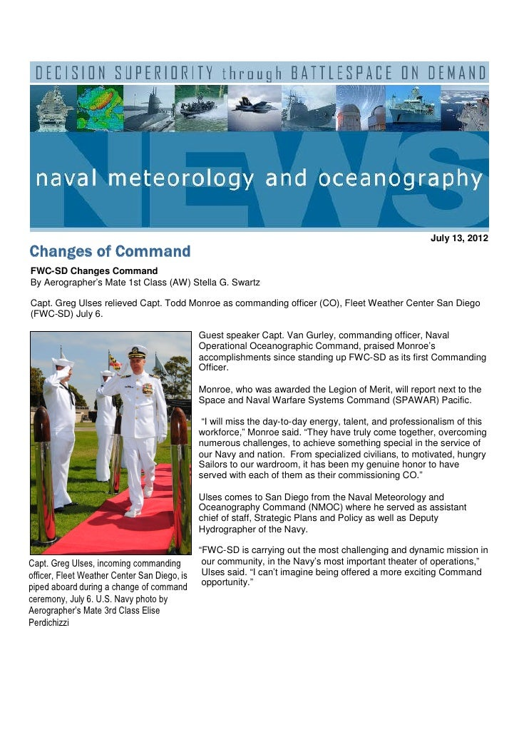 July 13, 2012Changes of CommandFWC-SD Changes CommandBy Aerographer's Mate 1st Class (AW) Stella G. SwartzCapt. Greg Ulses...