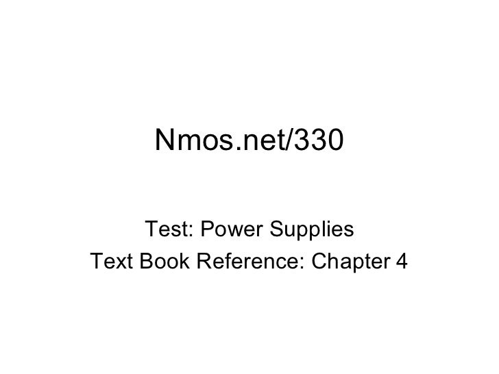 Nmos.net/330     Test: Power SuppliesText Book Reference: Chapter 4