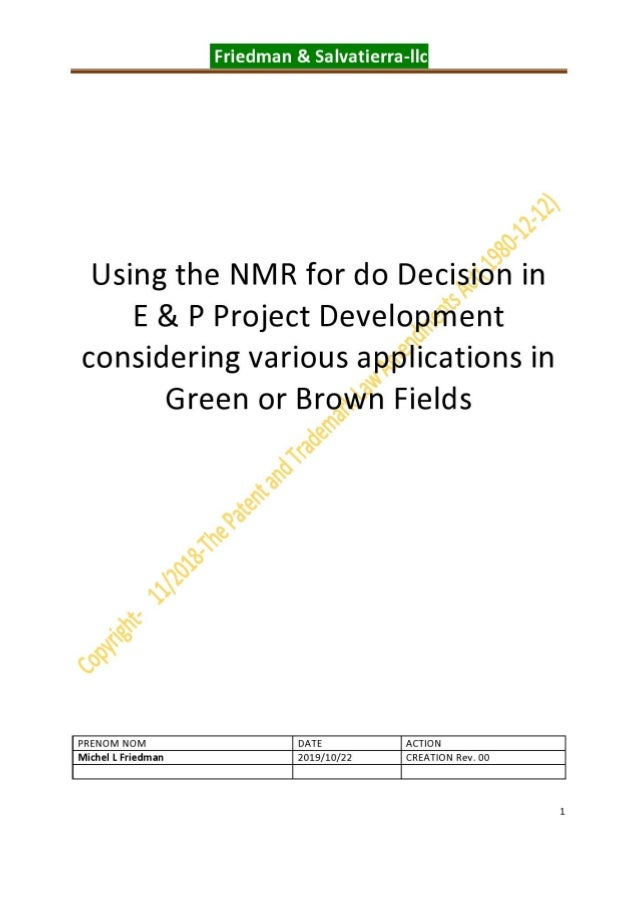 Using the NMR for do Decision in E&P Project Development considering various applications in Green or Brown Fields