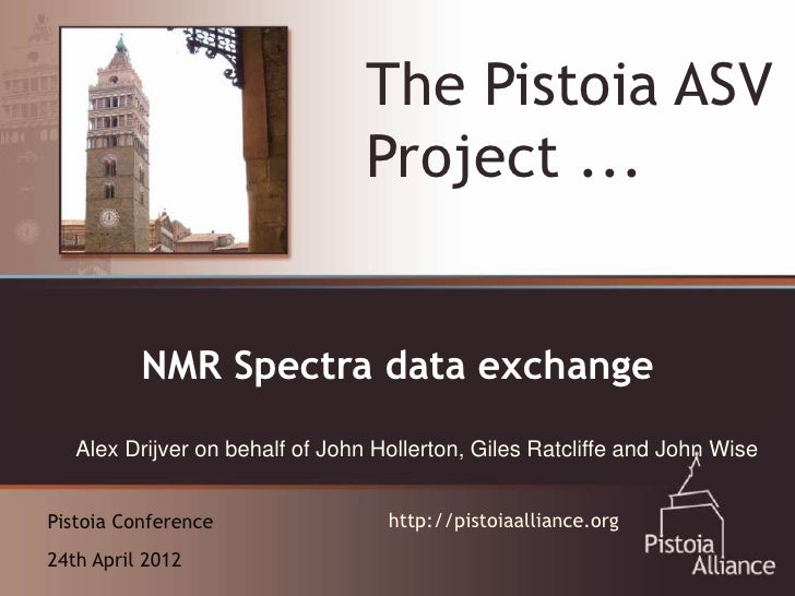 The Pistoia ASV                                 Project ...  An Emerging Vehicle for Collaboration:          NMR Spectra d...