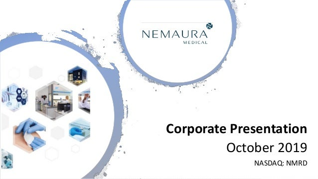 Corporate Presentation October 2019 NASDAQ: NMRD