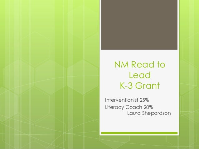NM Read to Lead K-3 Grant Interventionist 25% Literacy Coach 20% Laura Shepardson
