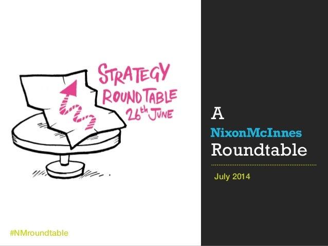 #NMroundtable #NMroundtable A Roundtable July 2014