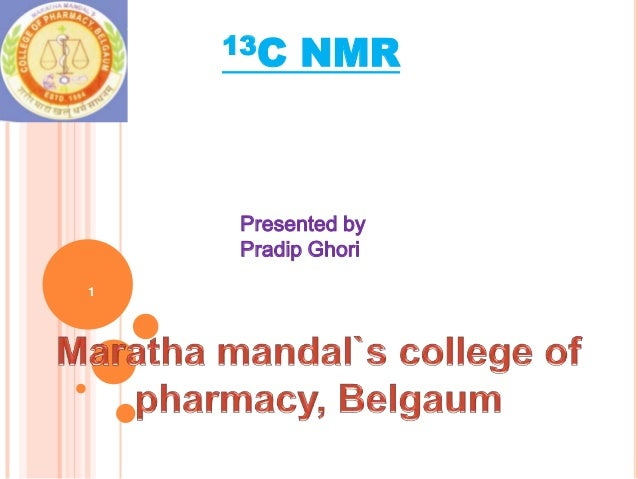 13C   NMR    Presented by    Pradip Ghori1