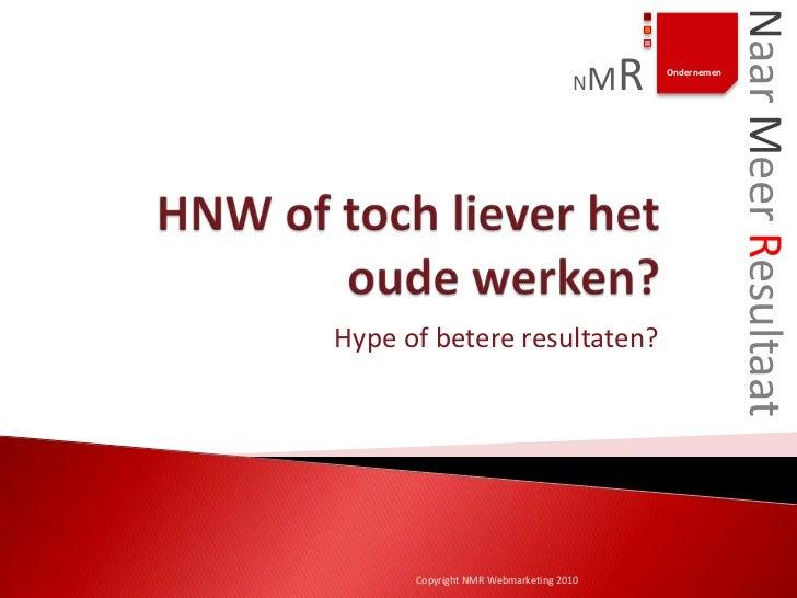 Naar Meer Resultaat                                   N    MR   OndernemenHype of betere resultaten?      Copyright NMR We...
