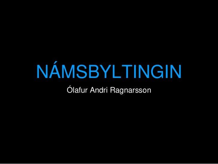 NÁMSBYLTINGIN  Ólafur Andri Ragnarsson
