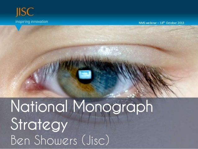 NMS webinar – 18th October 2013  National Monograph Session Title or subtitle… Strategy Presenter or main title…  Ben Show...