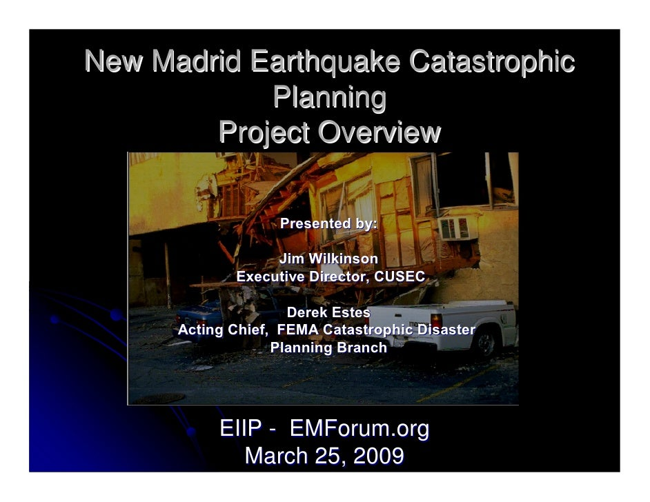 New Madrid Earthquake Catastrophic             Planning         Project Overview                     Presented by:        ...