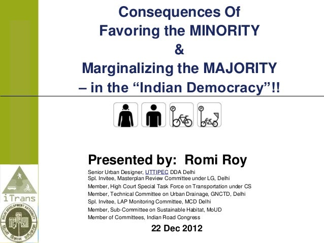 """Consequences Of    Favoring the MINORITY               &Marginalizing the MAJORITY– in the """"Indian Democracy""""!! Presented ..."""