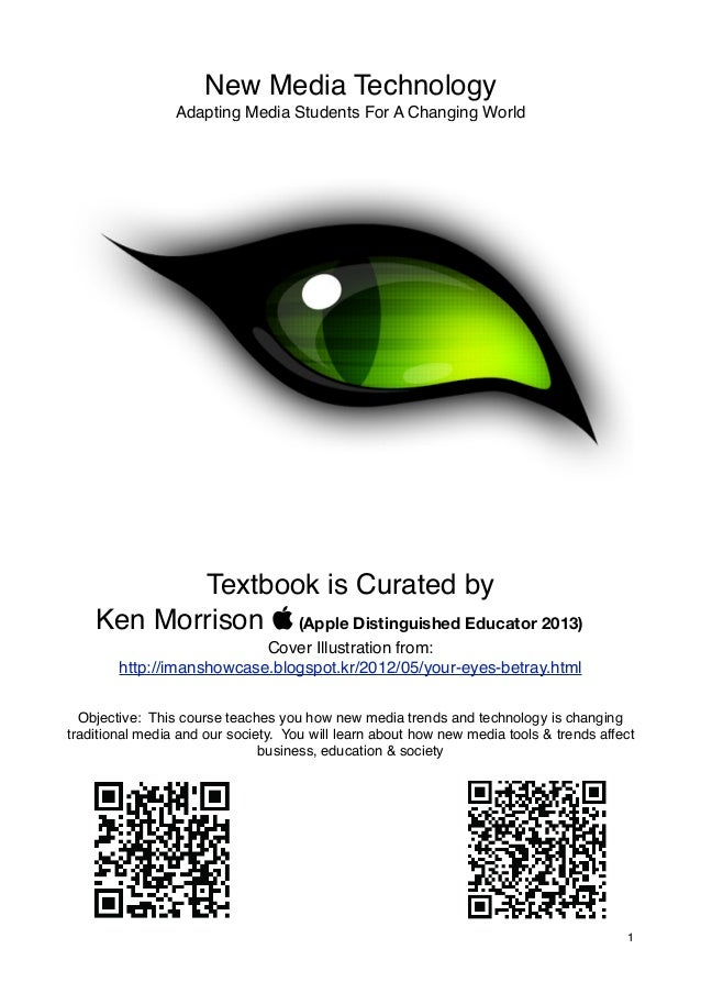 New Media Technology                 Adapting Media Students For A Changing World           Textbook is Curated by    Ken ...