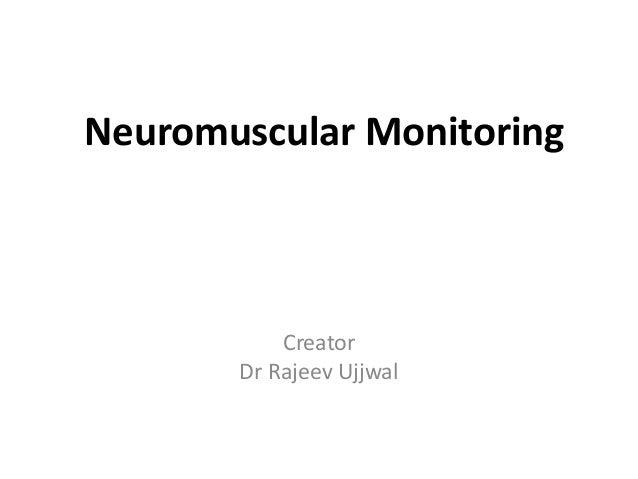 Neuromuscular Monitoring Creator Dr Rajeev Ujjwal