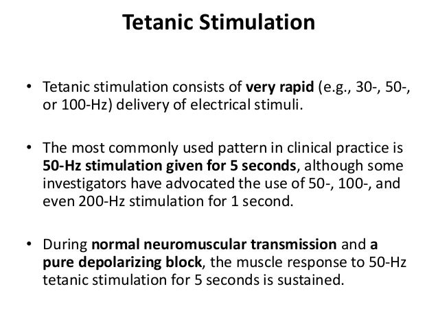 • The degree and duration of post-tetanic facilitation depend on the degree of neuromuscular blockade, with post- tetanic ...