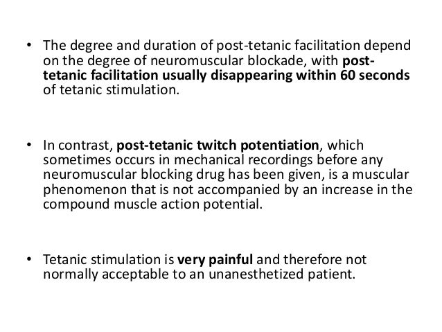 • It also depends on the :- 1. frequency and duration of tetanic stimulation, 2. the length of time between the end of tet...