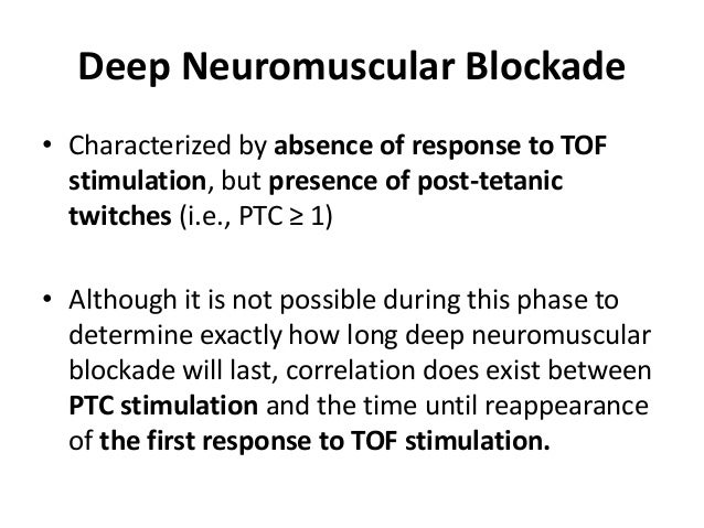 • Accordingly, residual blockade (TOF < 0.70) caused by the long-acting muscle relaxant pancuronium is a significant risk ...