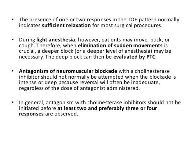 Depolarizing Neuromuscular Blockade (Phase I and II Blocks) PHASE I BLOCK • Patients with normal plasma cholinesterase act...