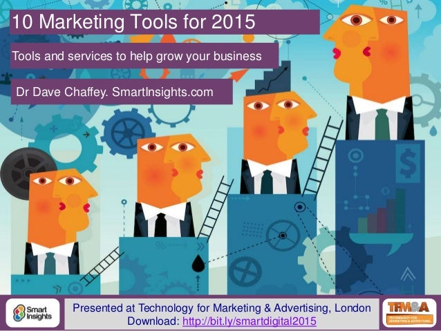 1@DaveChaffey 10 Marketing Tools for 2015 Tools and services to help grow your business Dr Dave Chaffey. SmartInsights.com...