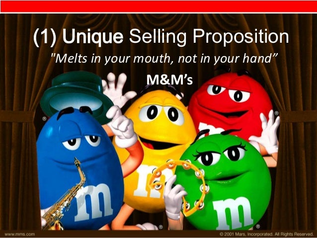 """(1) Unique Selling Proposition""""Melts in your mouth, not in your hand""""M&M's"""