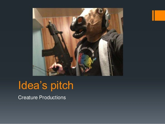 Idea's pitchCreature Productions