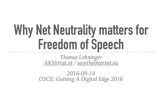 Why Net Neutrality matters for Freedom of Speech Thomas Lohninger AKVorrat.at / savetheinternet.eu  2016-09-14 OSCE: Gain...