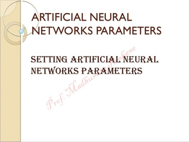ARTIFICIAL NEURAL NETWORKS PARAMETERS Setting ARTIFICIAL NEURAL NETWORKS PARAMETERS
