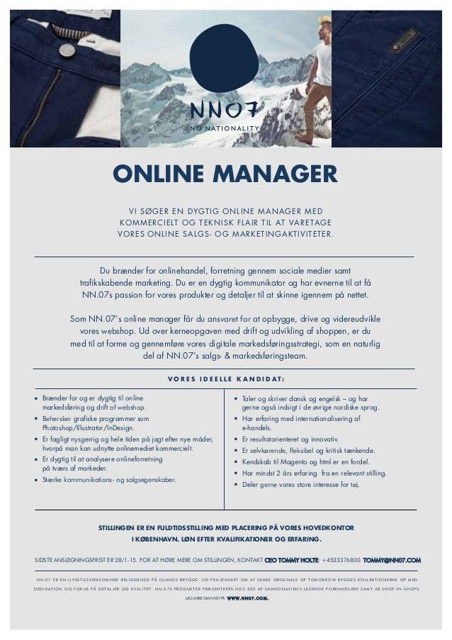ONLINE MANAGER Du brænder for onlinehandel, forretning gennem sociale medier samt trafikskabende marketing. Du er en dygti...