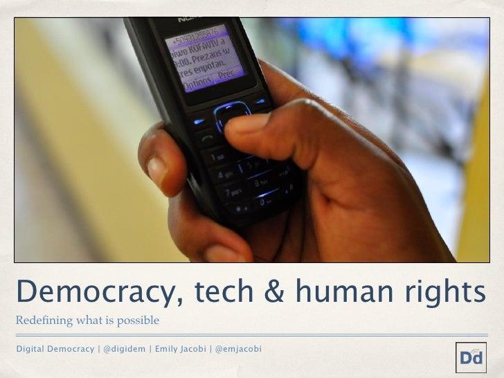 Democracy, tech & human rightsRedefining what is possibleDigital Democracy | @digidem | Emily Jacobi | @emjacobi