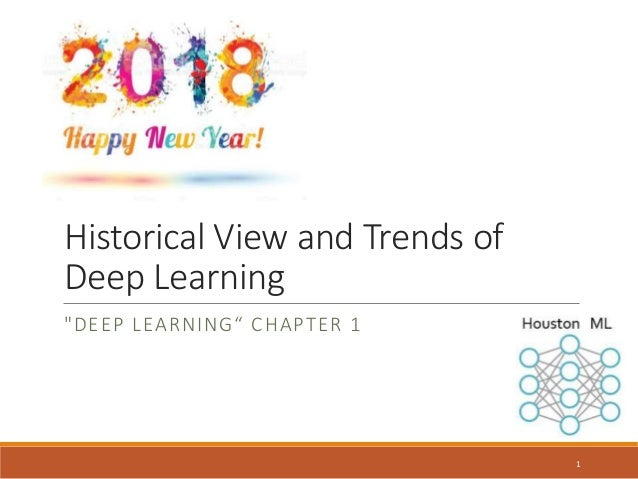 """Historical View and Trends of Deep Learning """"DEEP LEARNING"""" CHAPTER 1 1"""