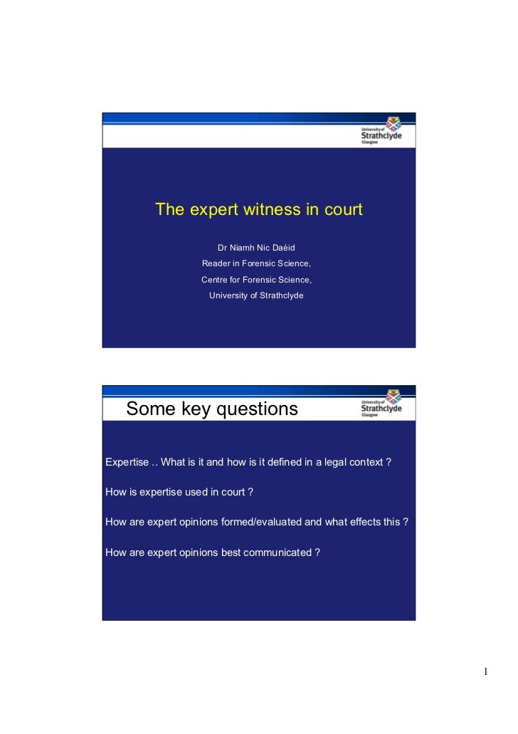 The expert witness in court                          Dr Niamh Nic Daéid                      Reader in Forensic Science,  ...
