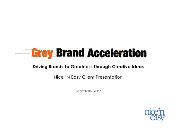 1     Driving Brands To Greatness Through Creative Ideas           Nice 'N Easy Client Presentation                      M...