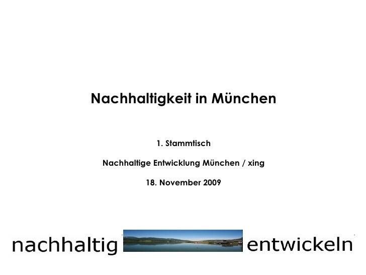 Nachhaltigkeit in München 1. Stammtisch Nachhaltige Entwicklung München / xing 18. November 2009