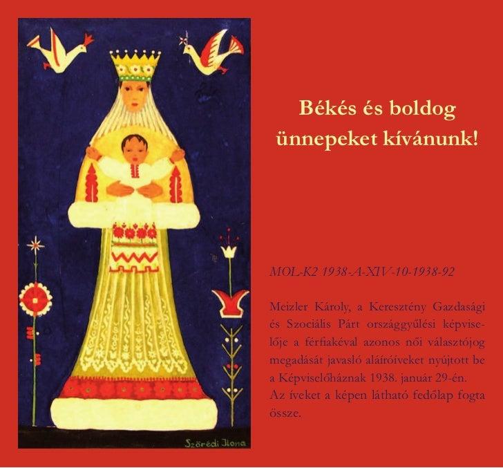 Békés és boldog ünnepeket kívánunk!MOL-K2 1938-A-XIV-10-1938-92Meizler Károly, a Keresztény Gazdaságiés Szociális Párt ors...