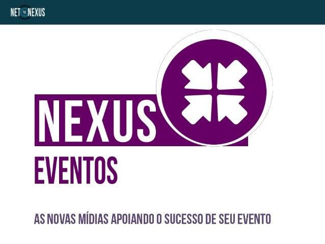 O NETNEXUS EVENTOS é um conjunto de ferramentas e serviços atuando nas mídias sociais como elemento de difusão, registro e...