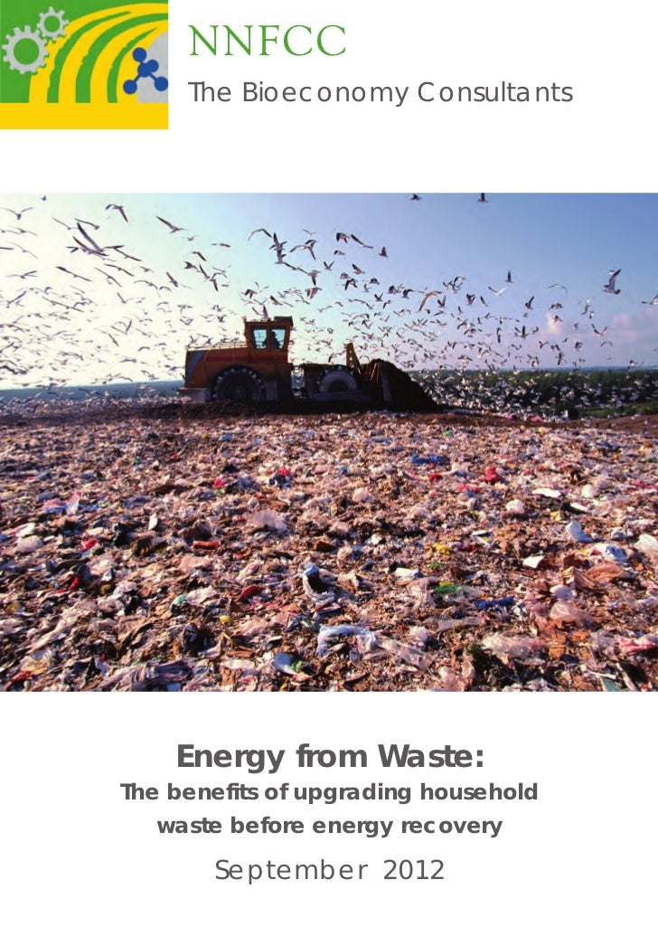 NNFCC     The Bioeconomy Consultants    Energy from Waste:The benefits of upgrading household   waste before energy recove...