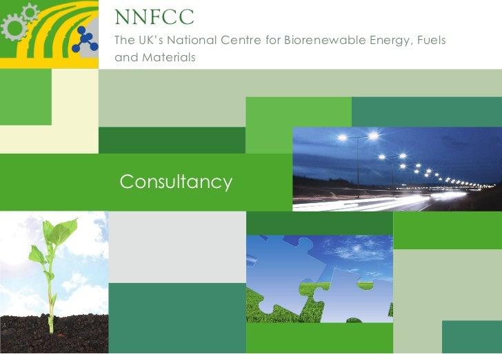 NNFCCThe UK's National Centre for Biorenewable Energy, Fuels    UK's National Centre for Biorenewable Energy, Fuelsand Mat...
