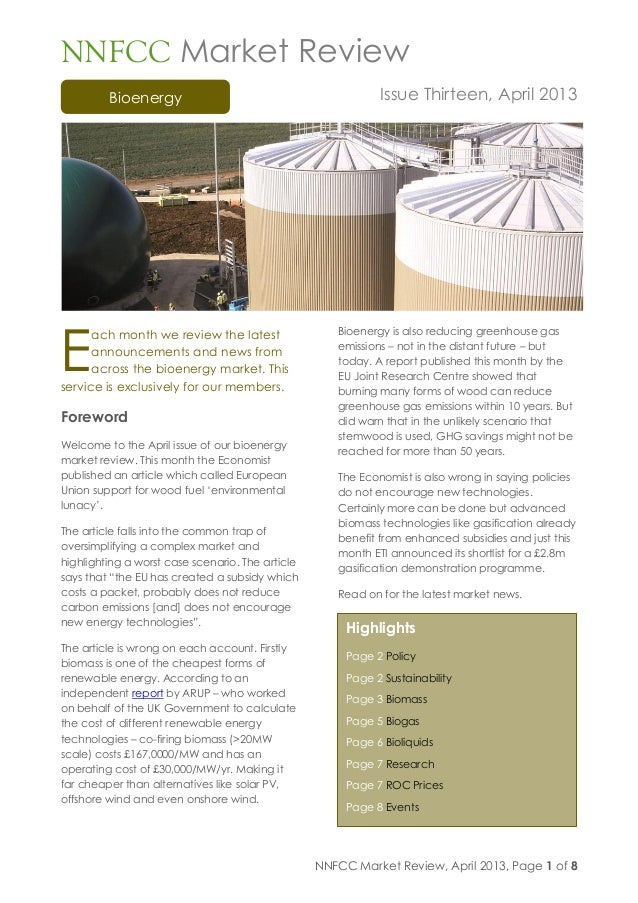 NNFCC Market Review, April 2013, Page 1 of 8BioenergyHighlightsPage 2 PolicyPage 2 SustainabilityPage 3 BiomassPage 5 Biog...