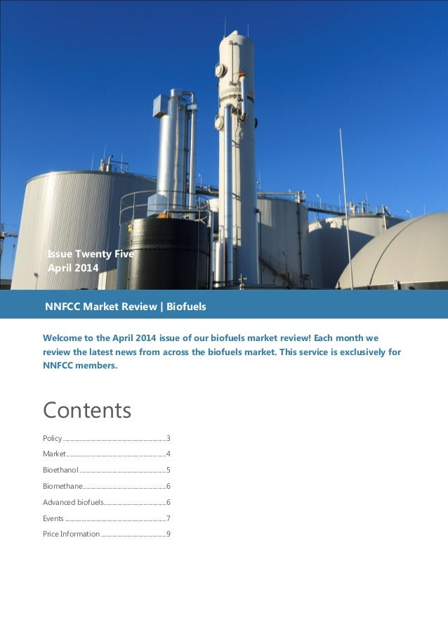 Welcome to the April 2014 issue of our biofuels market review! Each month we review the latest news from across the biofue...